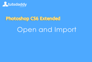 Open and Import in photoshop cs6
